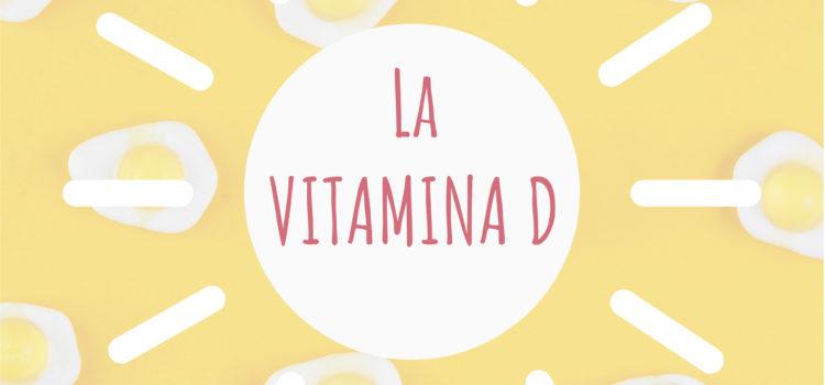 VITAMINA D: la vitamina del sole!
