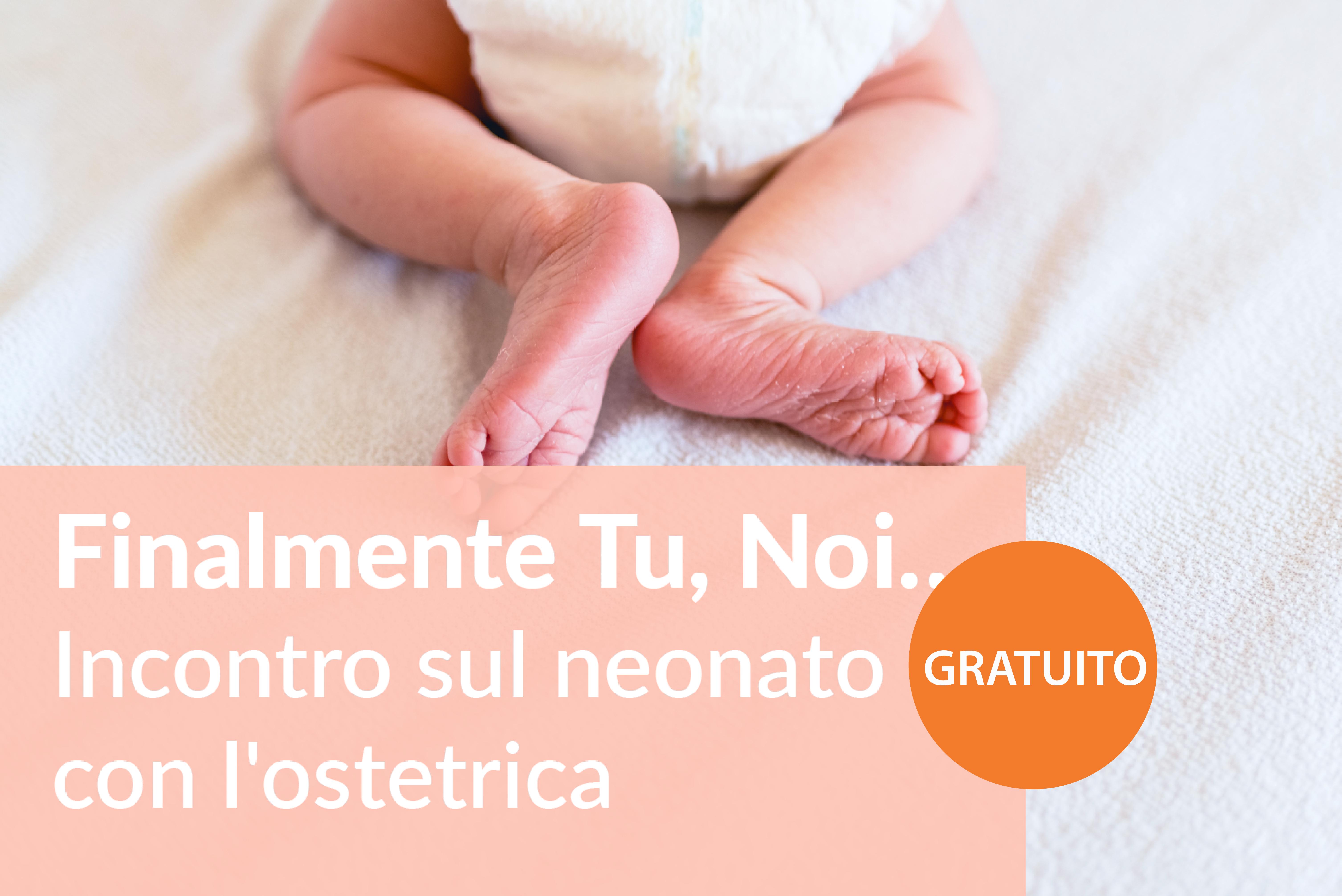 Finalmente Tu, Noi… Incontro sul neonato con l'ostetrica!